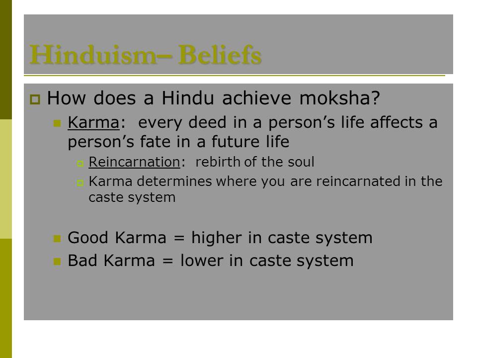 Hinduism– Beliefs How does a Hindu achieve moksha