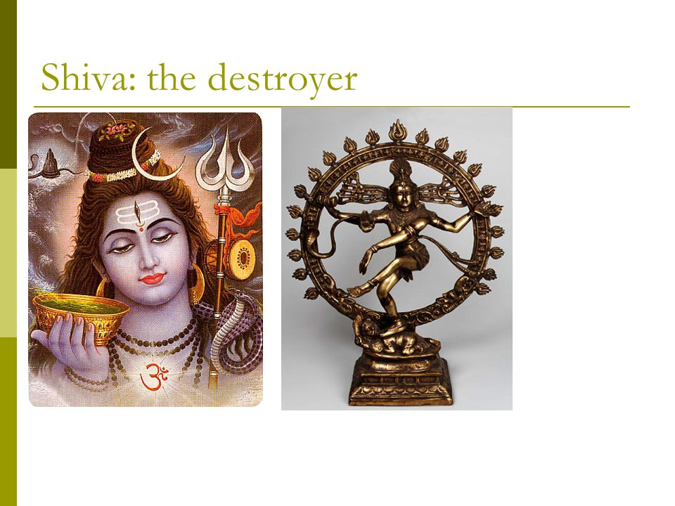 Shiva: the destroyer