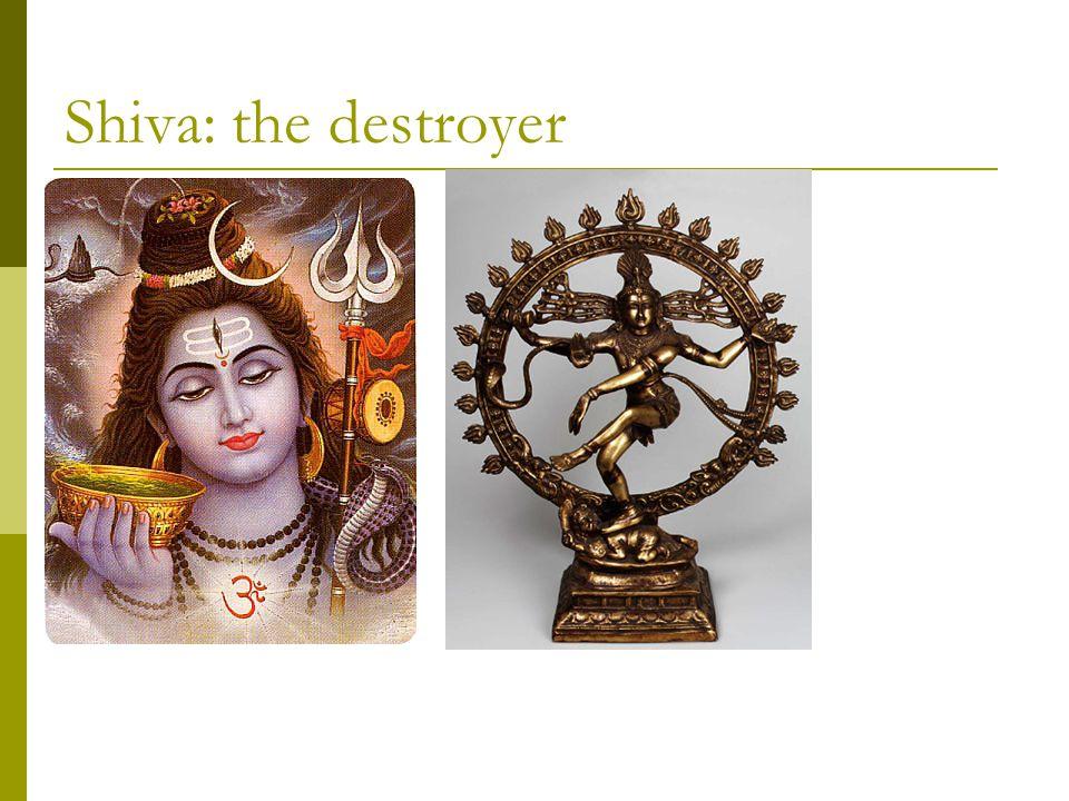 Shiva: the destroyer