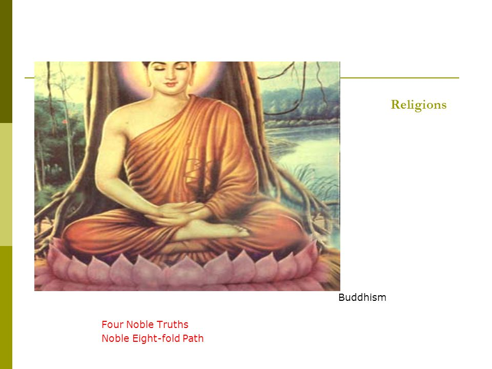 Religions Buddhism Four Noble Truths Noble Eight-fold Path