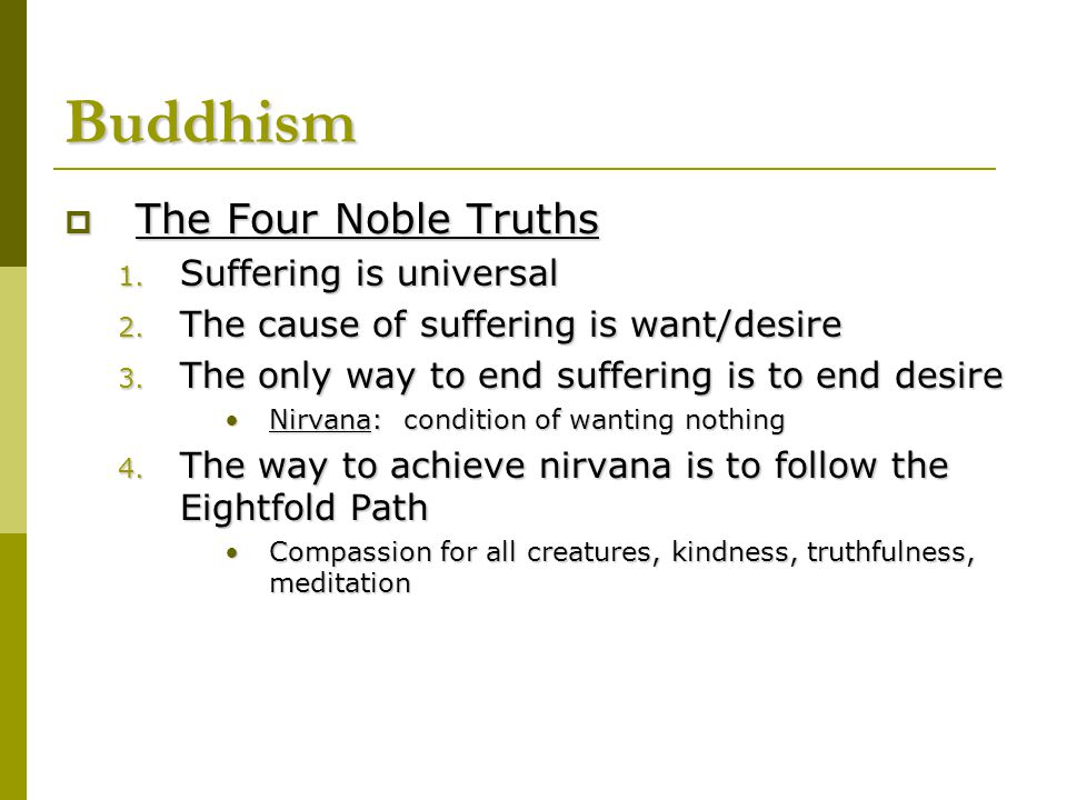 Buddhism The Four Noble Truths Suffering is universal