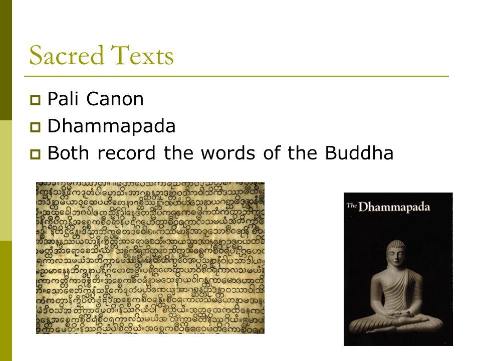 Sacred Texts Pali Canon Dhammapada Both record the words of the Buddha