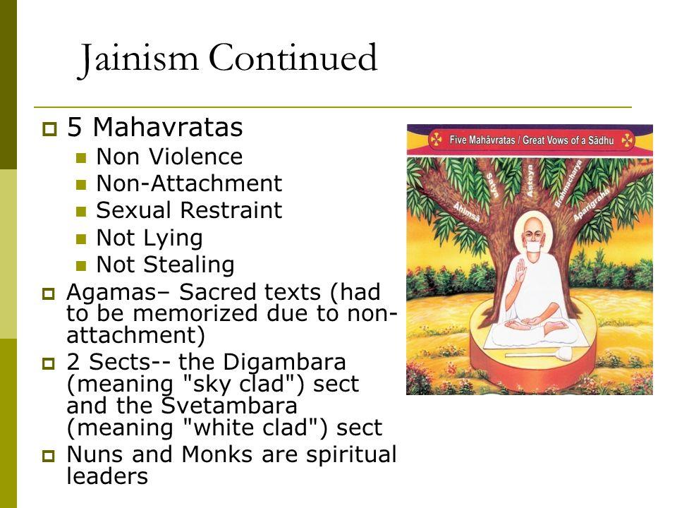 Jainism Continued 5 Mahavratas Non Violence Non-Attachment