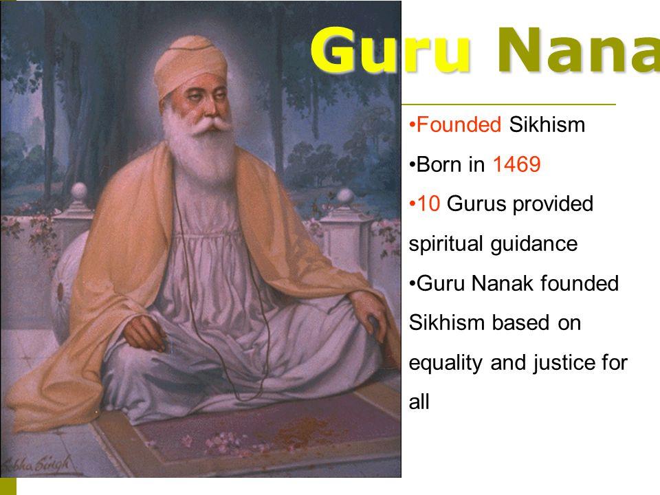 Guru Nanak Founded Sikhism Born in 1469