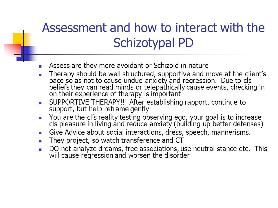 Assessment and how to interact with the Schizotypal PD