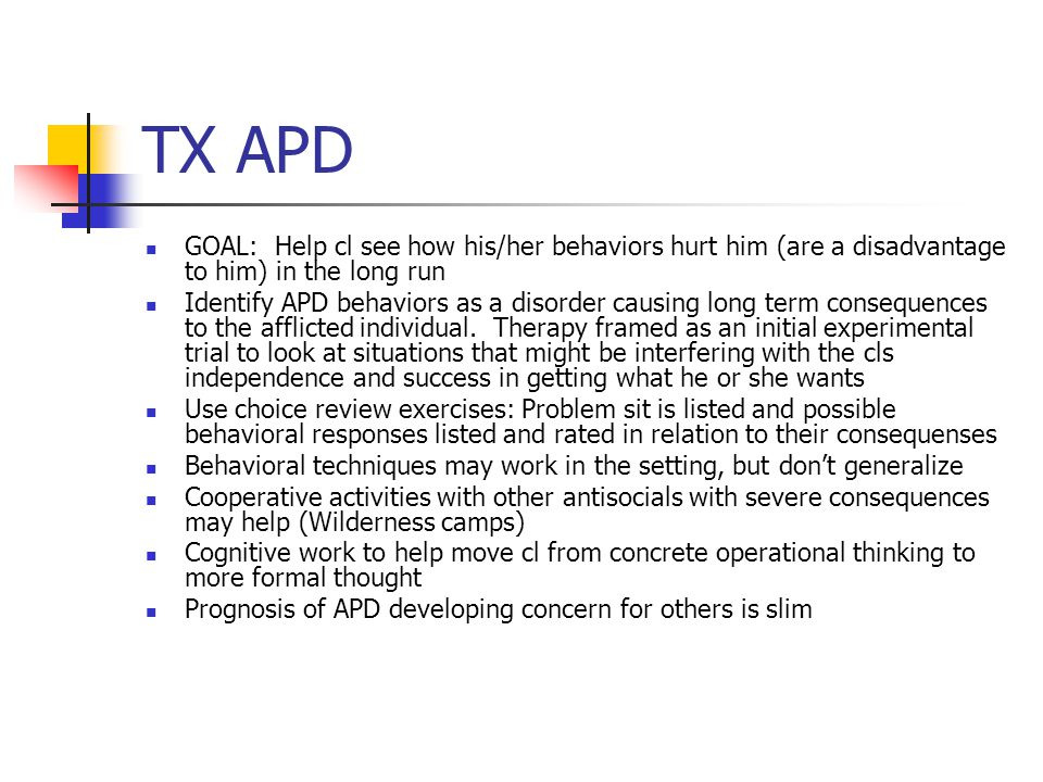 TX APD GOAL: Help cl see how his/her behaviors hurt him (are a disadvantage to him) in the long run.