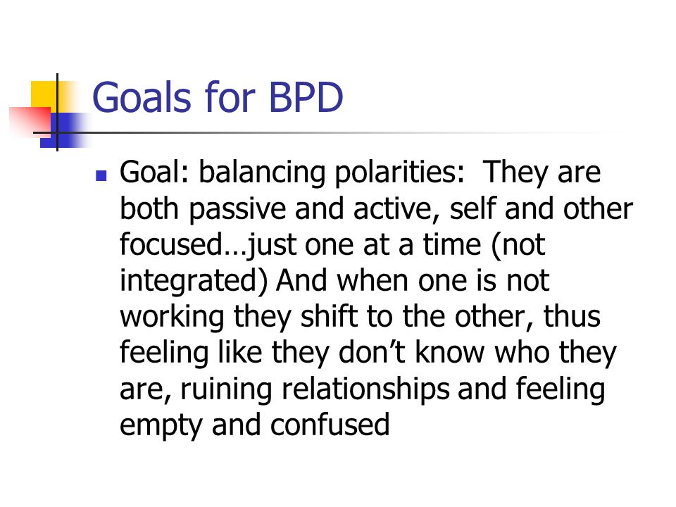 Goals for BPD