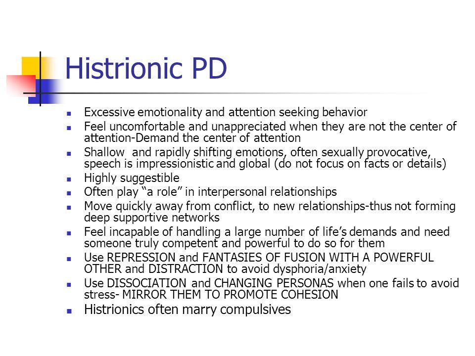 Histrionic PD Histrionics often marry compulsives