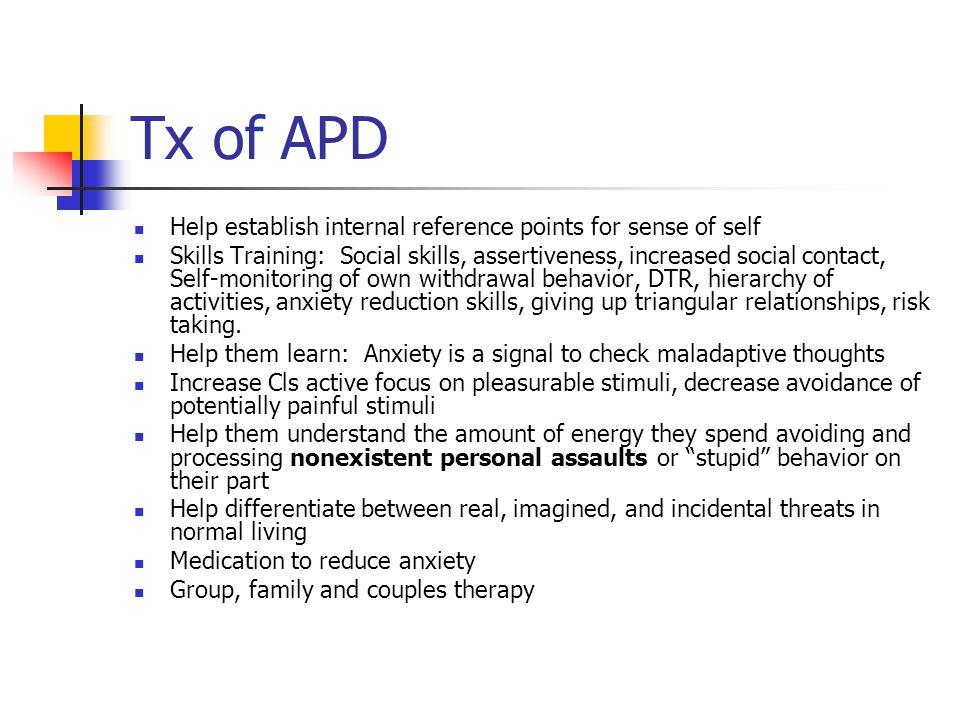 Tx of APD Help establish internal reference points for sense of self