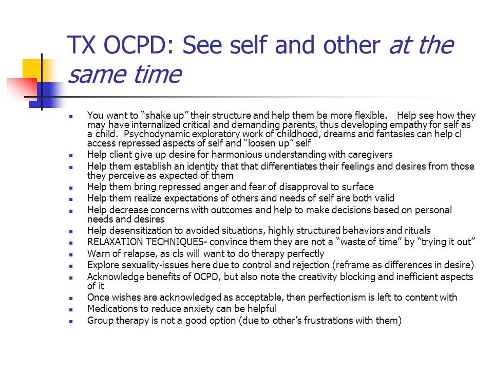 TX OCPD: See self and other at the same time