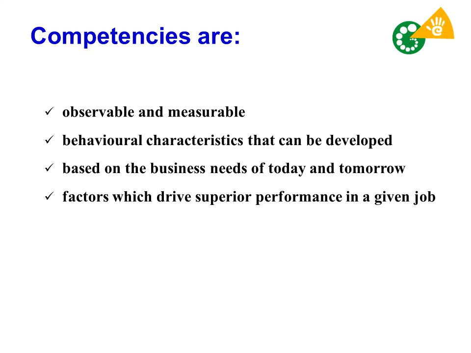 Competencies are: observable and measurable