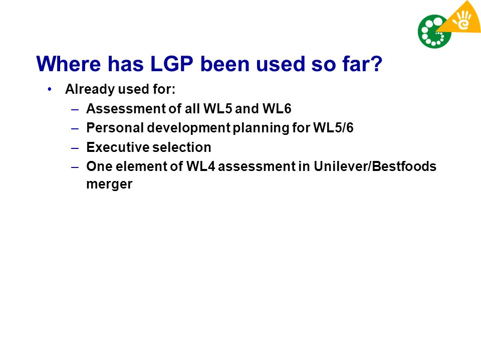 Where has LGP been used so far