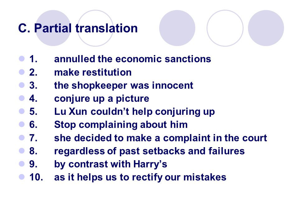 C. Partial translation 1. annulled the economic sanctions