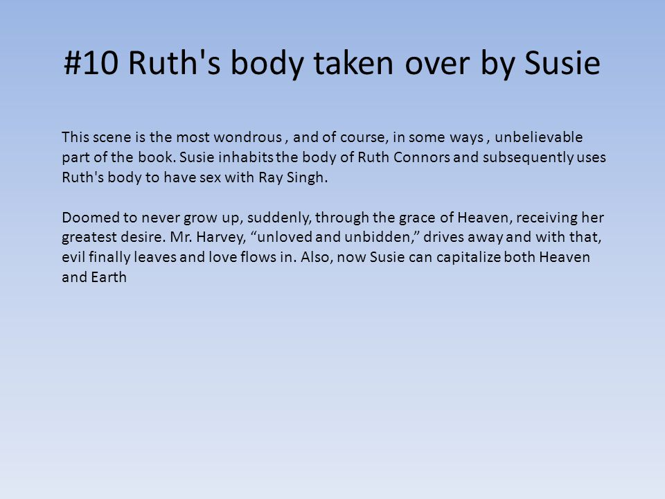 #10 Ruth s body taken over by Susie