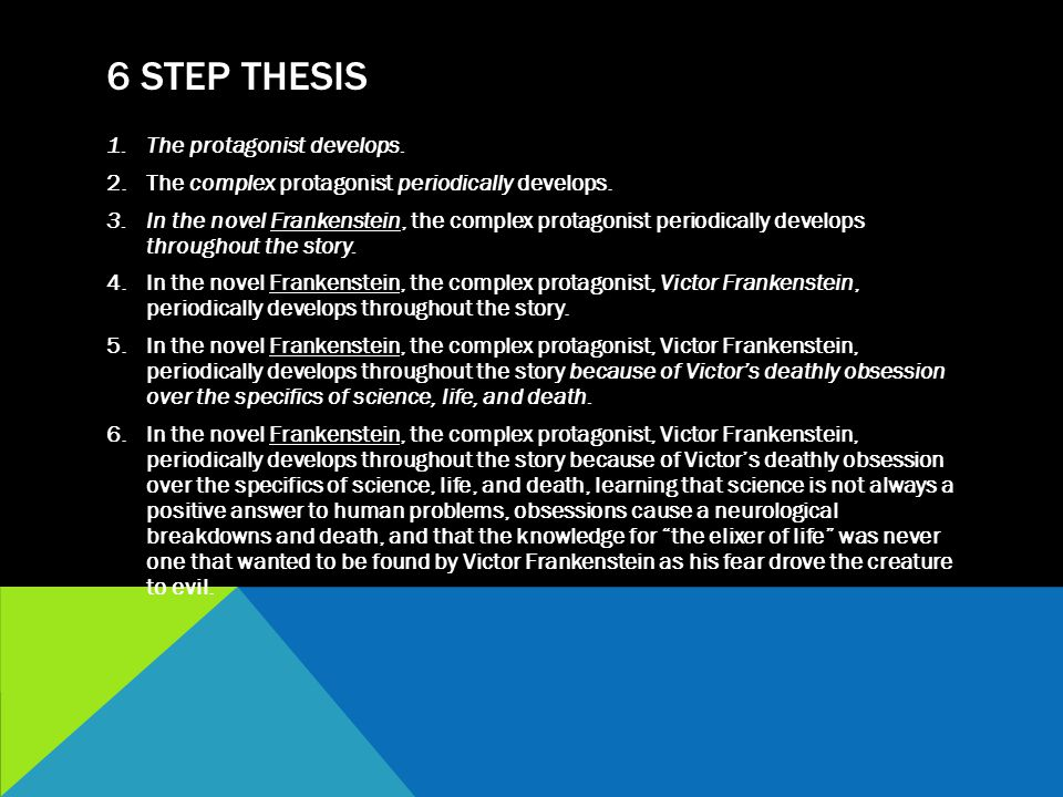 6 step thesis The protagonist develops.