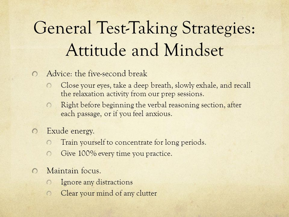 General Test-Taking Strategies: Attitude and Mindset