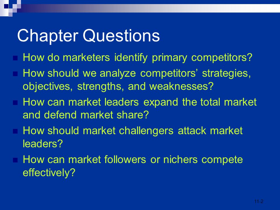 Chapter Questions How do marketers identify primary competitors