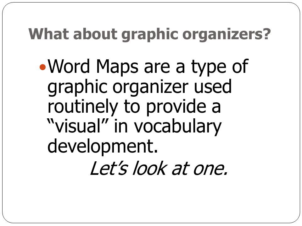 What about graphic organizers