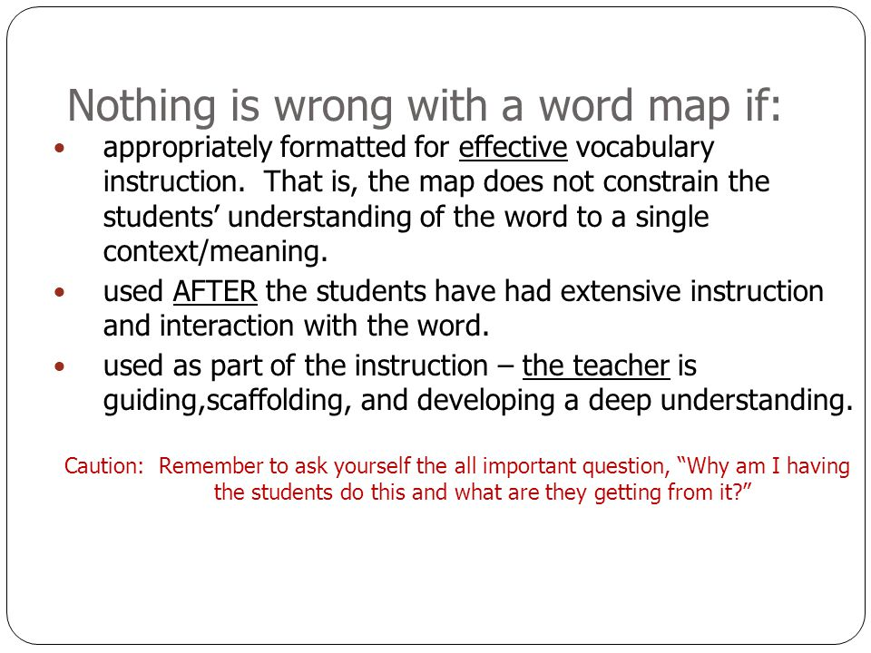 Nothing is wrong with a word map if: