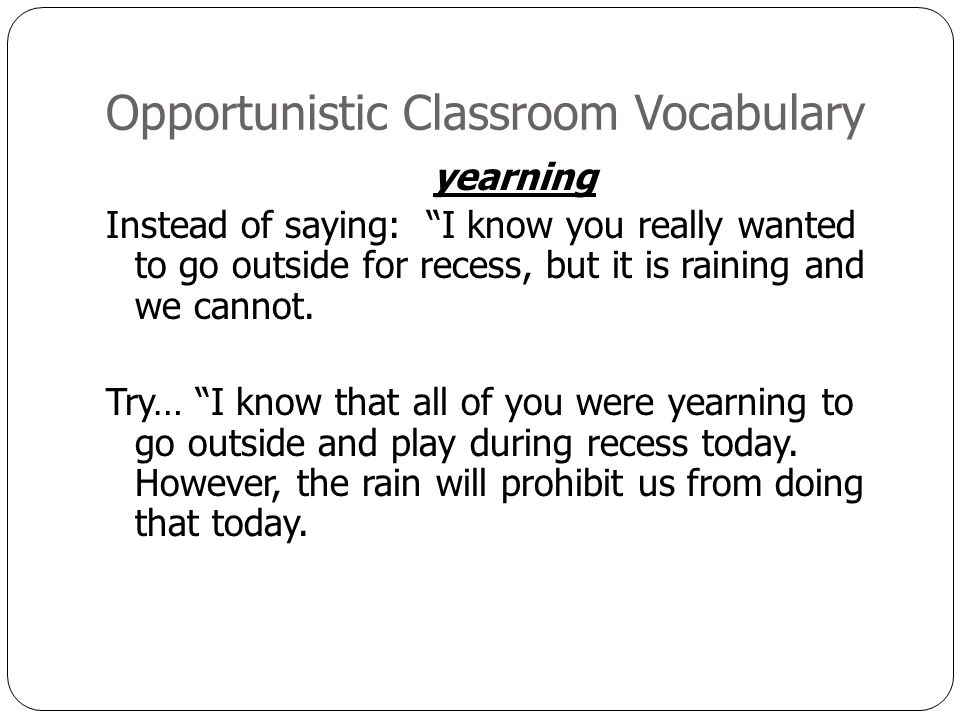 Opportunistic Classroom Vocabulary