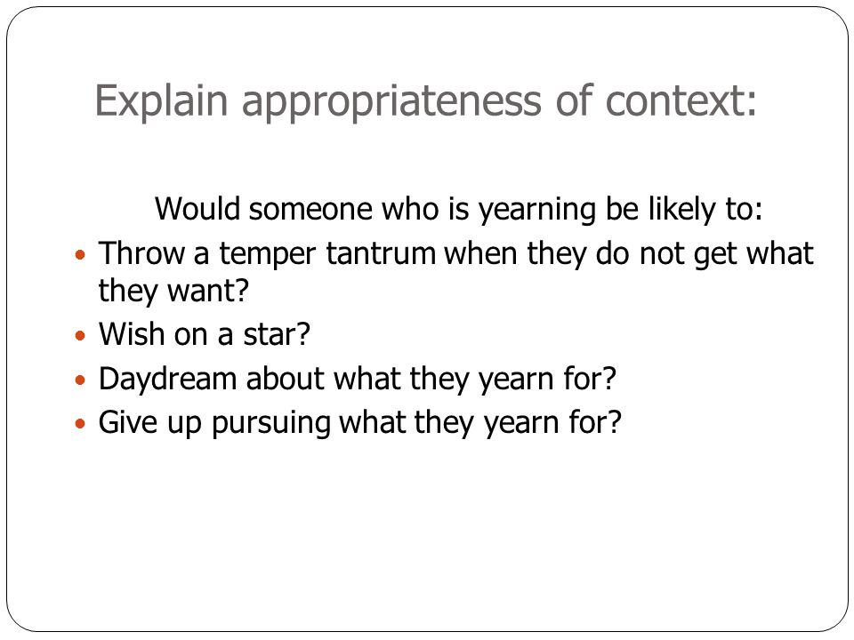 Explain appropriateness of context:
