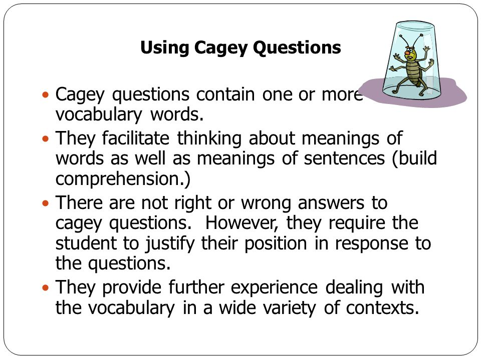 Cagey questions contain one or more vocabulary words.