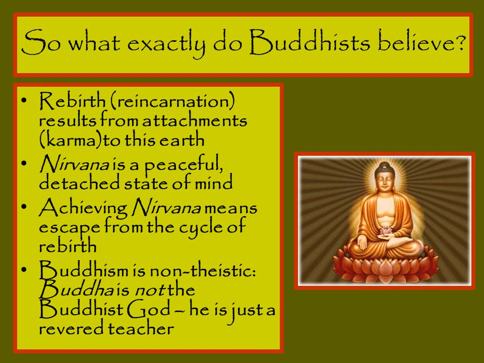 So what exactly do Buddhists believe