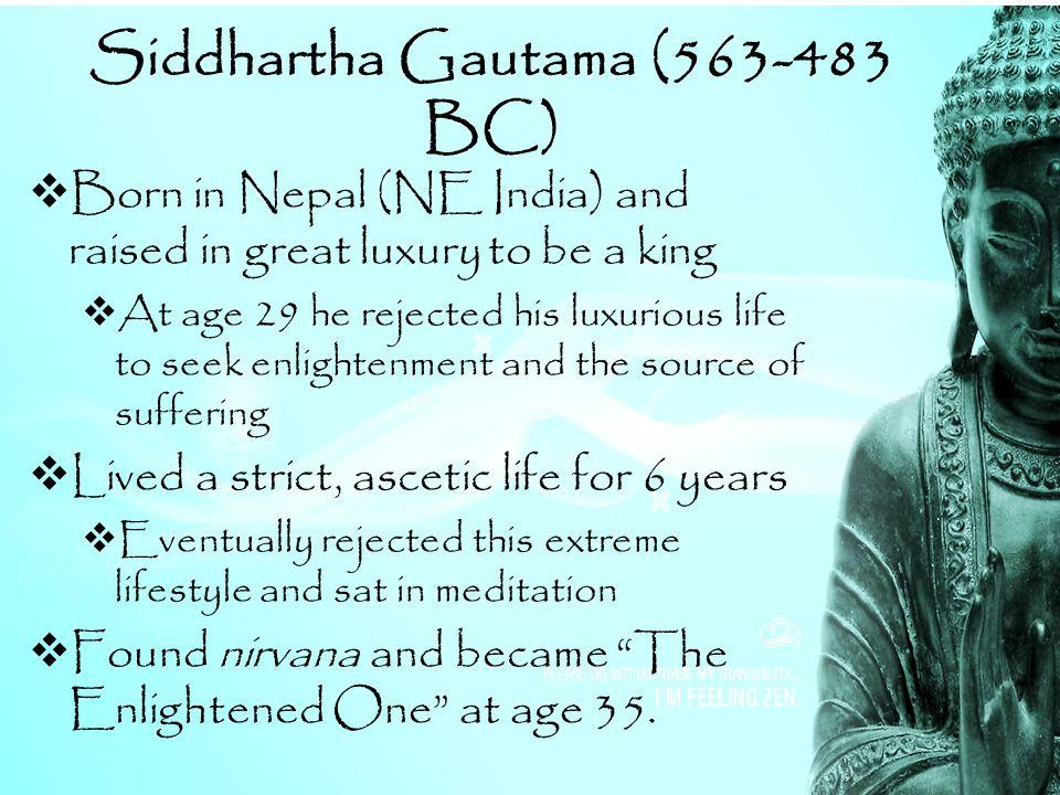 Siddhartha Gautama (563-483 BC)