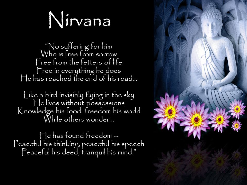 Nirvana No suffering for him Who is free from sorrow