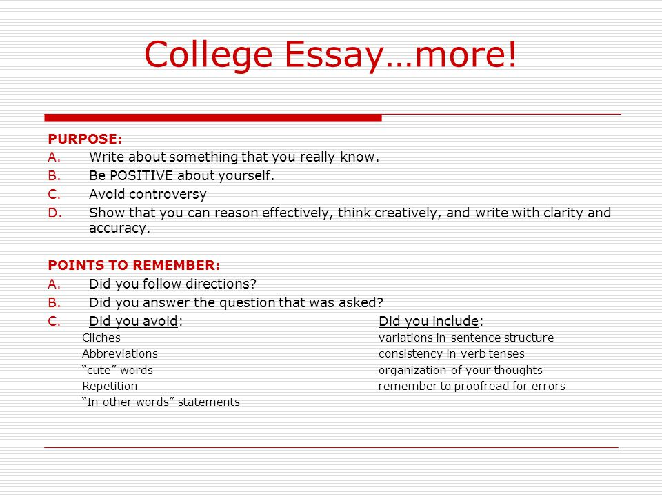 College Essay…more! PURPOSE: