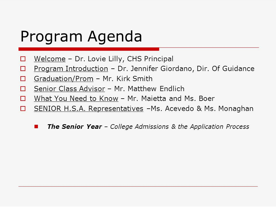 Program Agenda Welcome – Dr. Lovie Lilly, CHS Principal