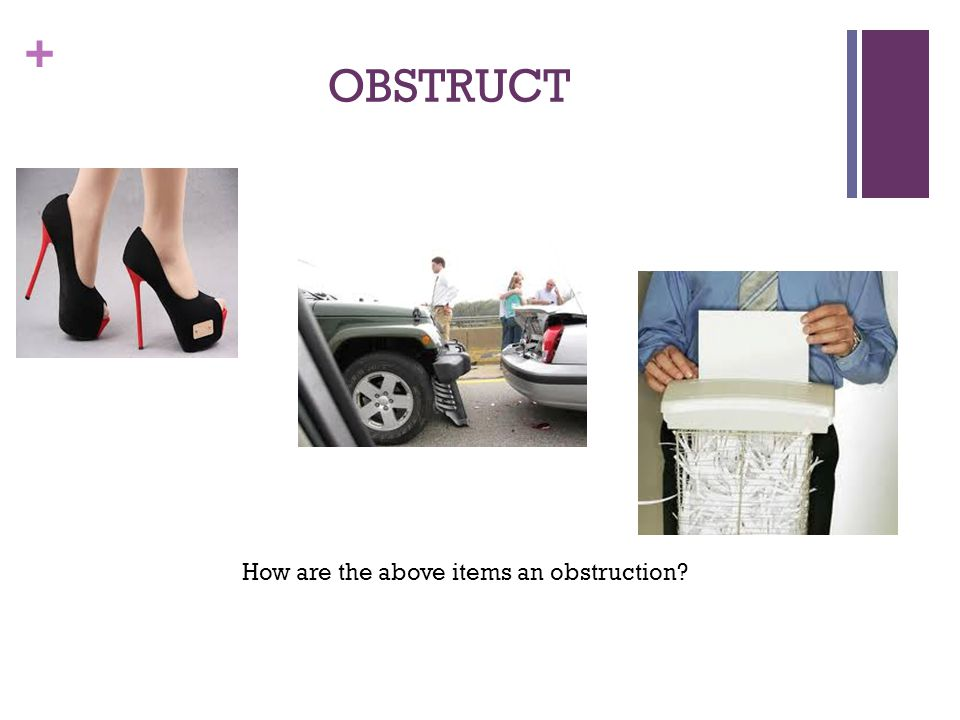 How are the above items an obstruction