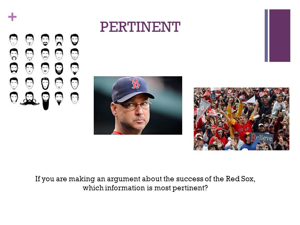 PERTINENT If you are making an argument about the success of the Red Sox, which information is most pertinent