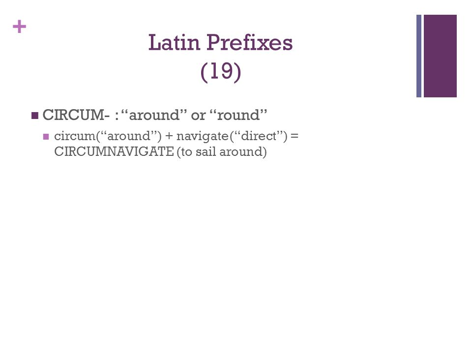 Latin Prefixes (19) CIRCUM- : around or round