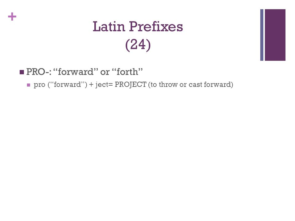 Latin Prefixes (24) PRO-: forward or forth