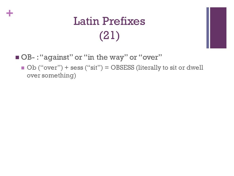 Latin Prefixes (21) OB- : against or in the way or over