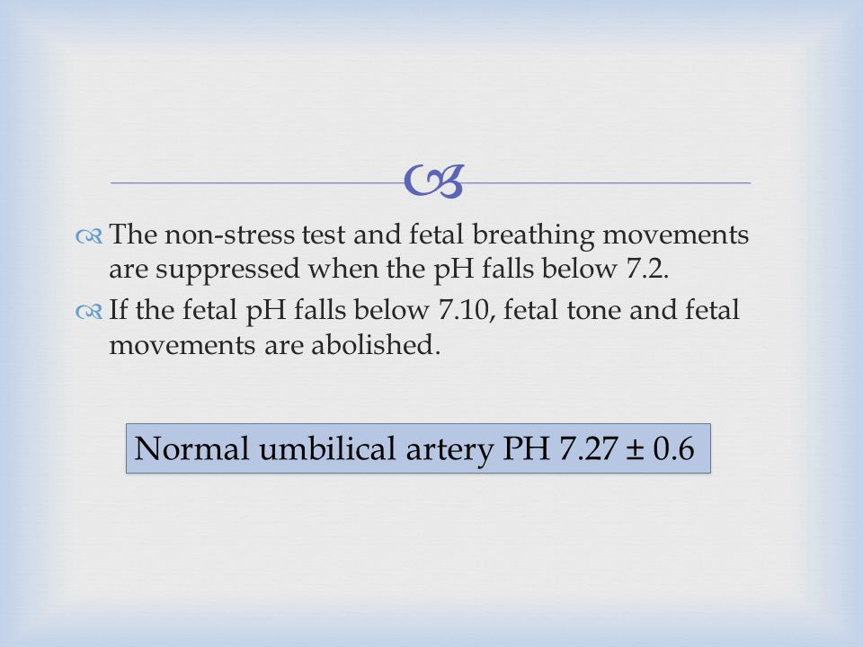 Normal umbilical artery PH 7.27 ± 0.6