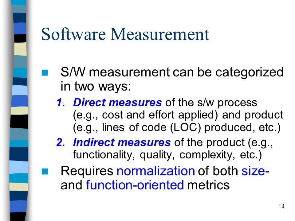 Software Measurement S/W measurement can be categorized in two ways: