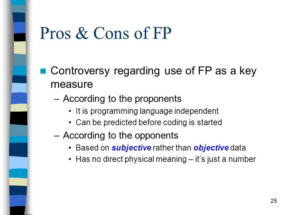 Pros & Cons of FP Controversy regarding use of FP as a key measure