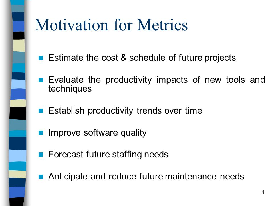 Motivation for Metrics