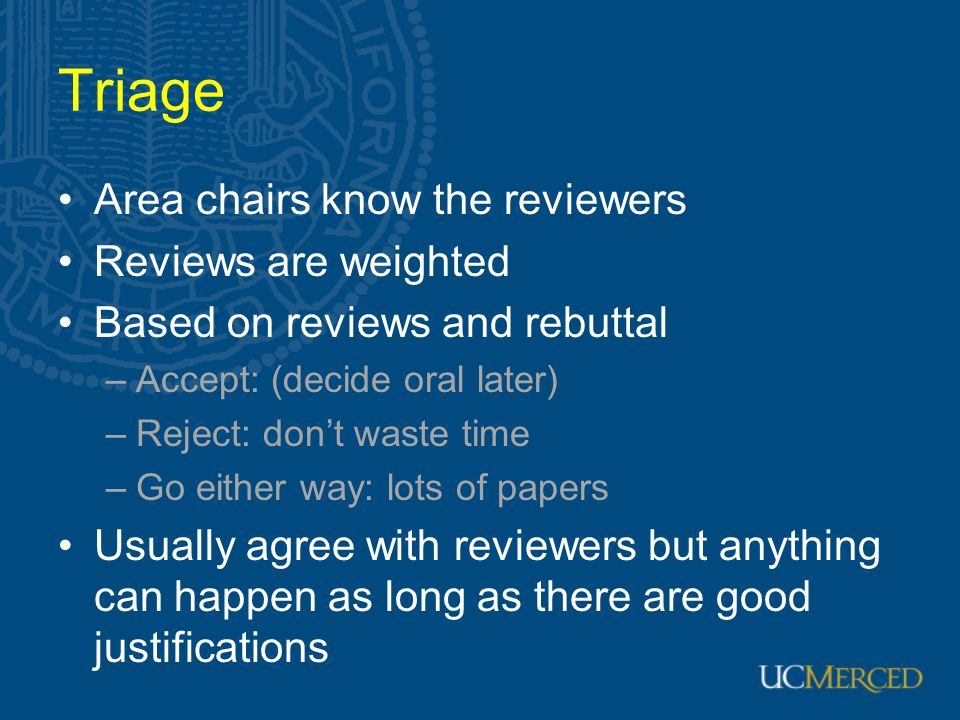 Triage Area chairs know the reviewers Reviews are weighted