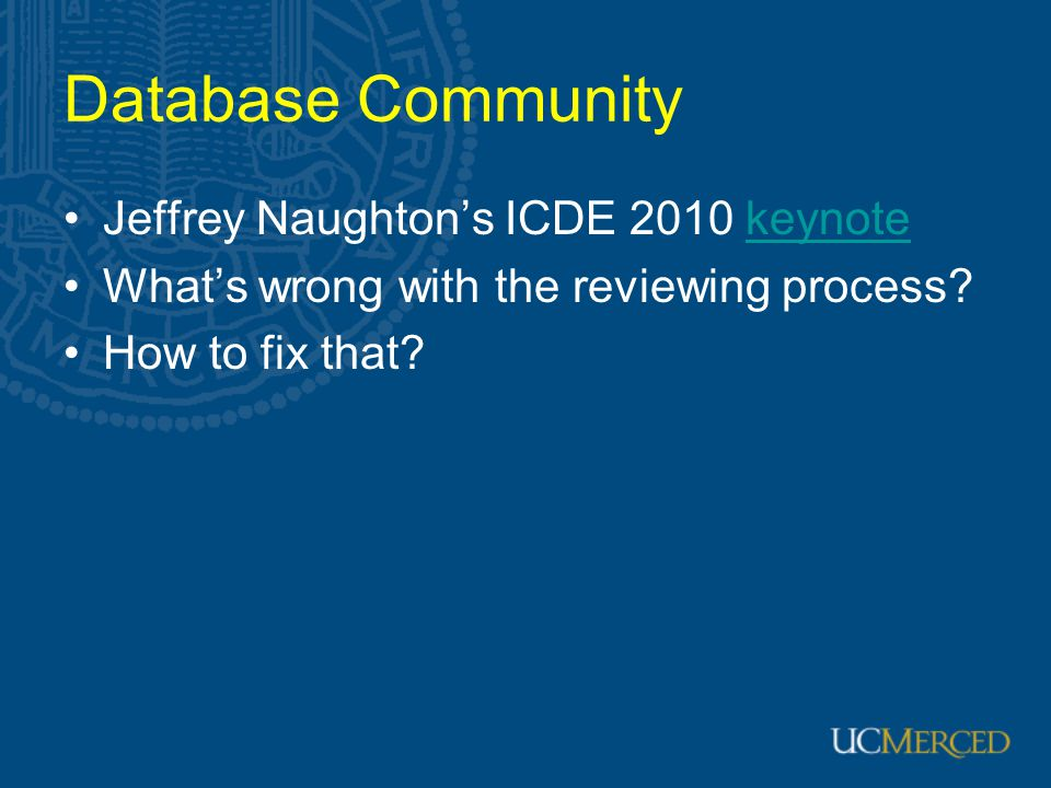 Database Community Jeffrey Naughton's ICDE 2010 keynote