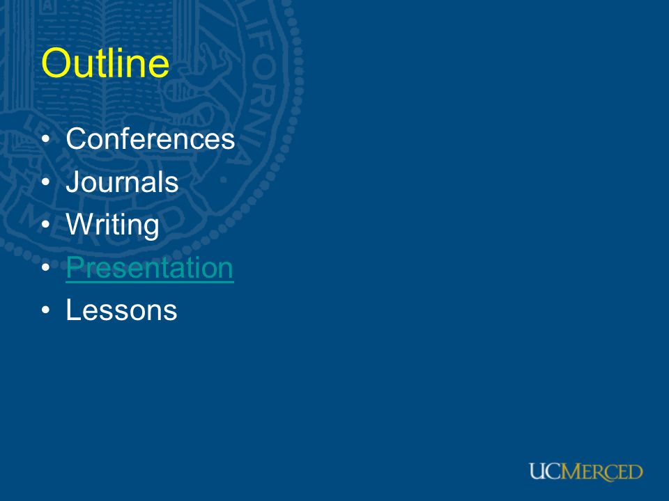 Outline Conferences Journals Writing Presentation Lessons
