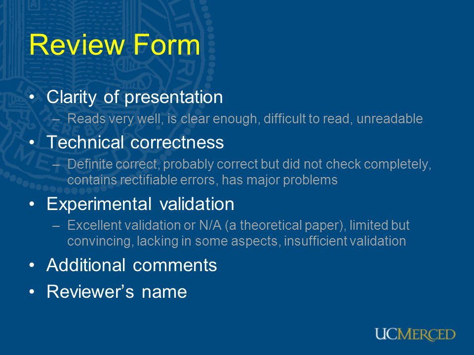 Review Form Clarity of presentation Technical correctness