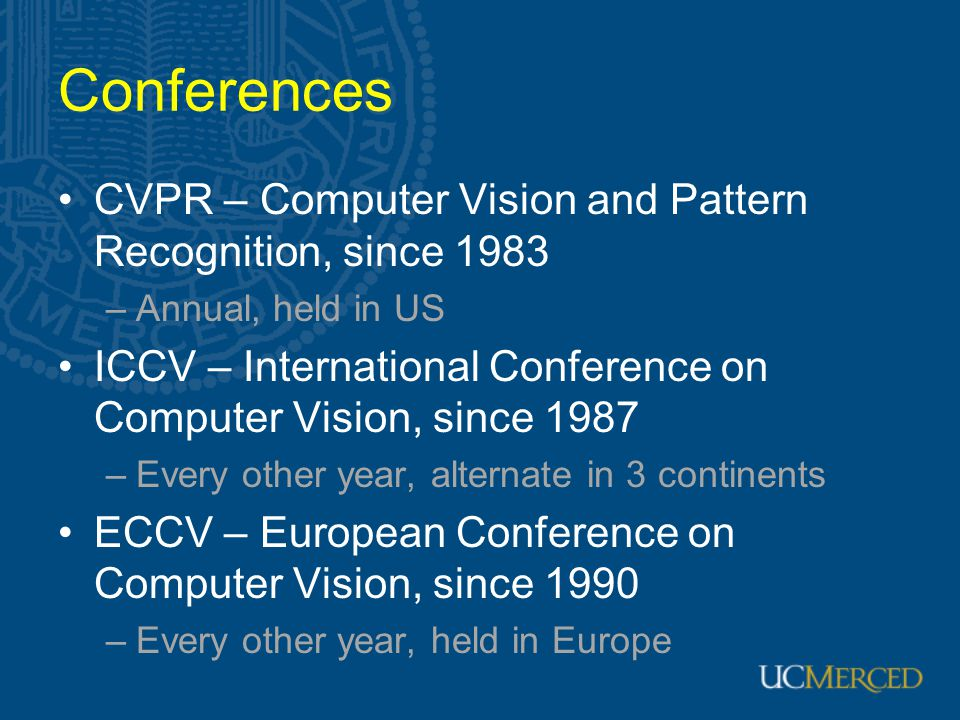 Conferences CVPR – Computer Vision and Pattern Recognition, since 1983