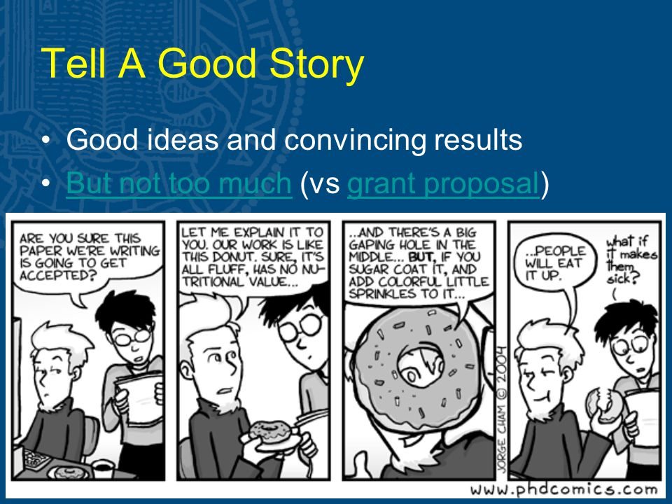 Tell A Good Story Good ideas and convincing results