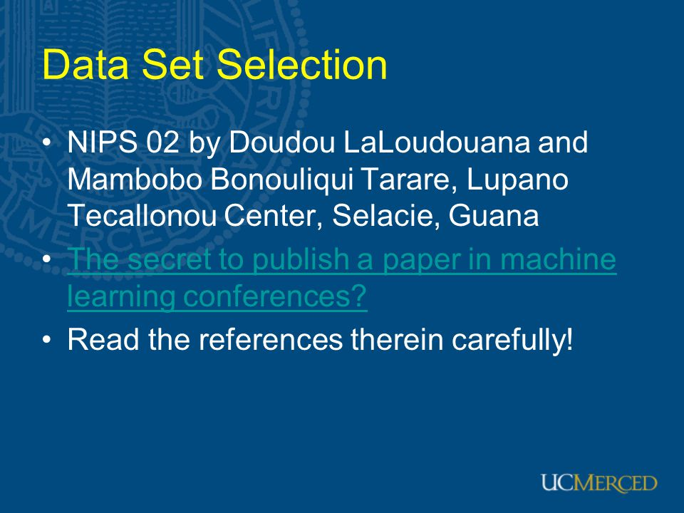 Data Set Selection NIPS 02 by Doudou LaLoudouana and Mambobo Bonouliqui Tarare, Lupano Tecallonou Center, Selacie, Guana.