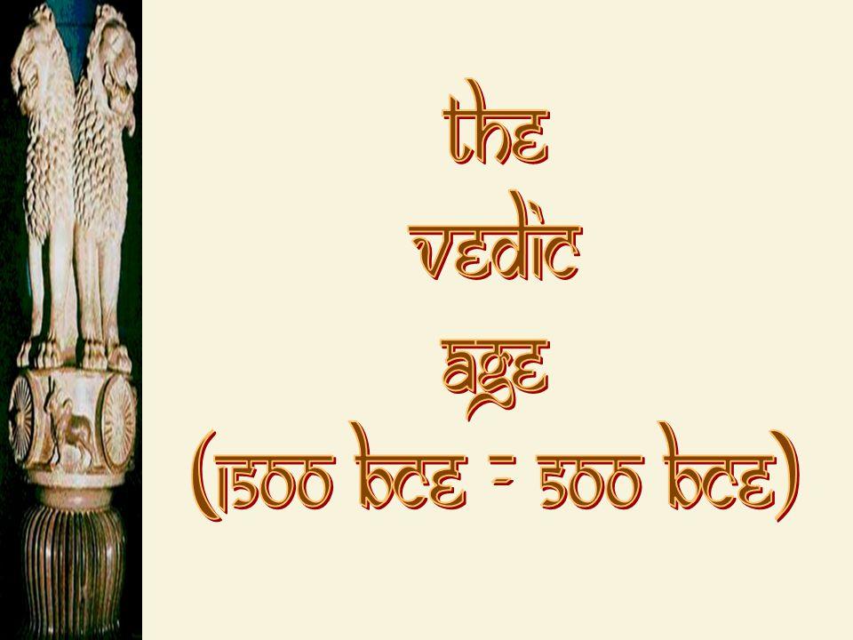 The Vedic Age (1500 BCE - 500 BCE)