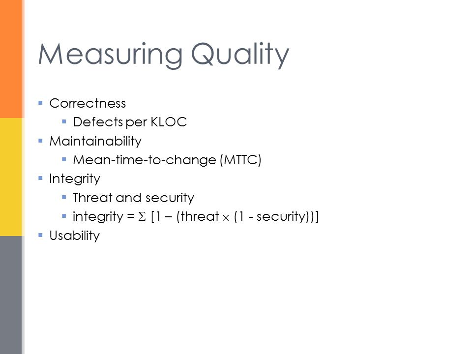 Measuring Quality Correctness Defects per KLOC Maintainability