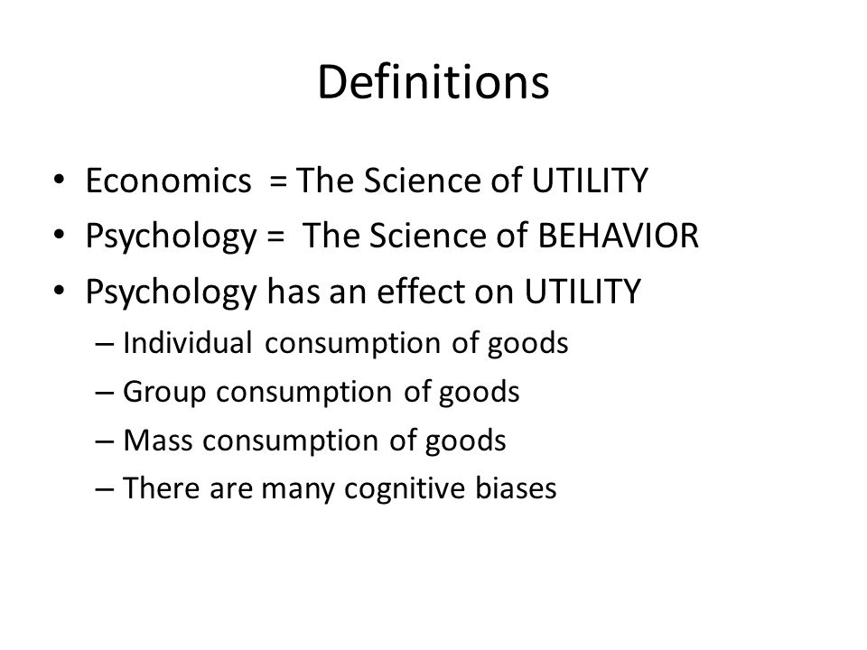 Definitions Economics = The Science of UTILITY